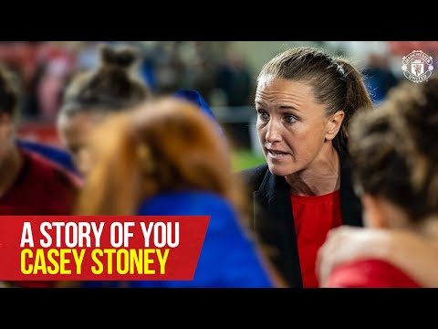 Story of You: Casey Stoney | Manchester United Women