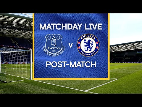 Matchday Live: Everton v Chelsea | Post-Match | Premier League Matchday