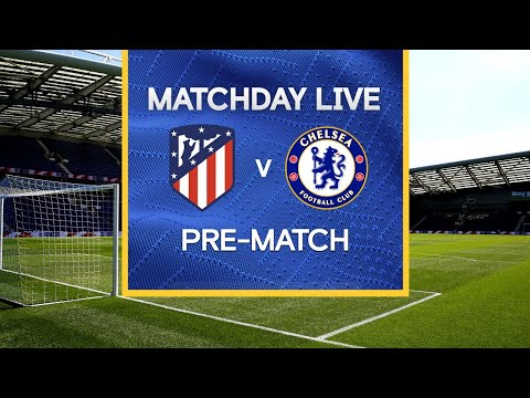 Matchday Live: Atletico Madrid v Chelsea | Post-Match | Champions League Matchday