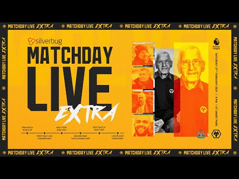 Matchday Live Extra - Newcastle United vs Wolves